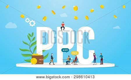 Ppc Pay Per Click Concept Advertising Business Affiliate With Big Words And Team People With Money F