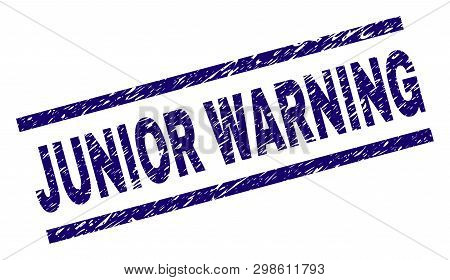 Junior Warning Seal Print With Scratced Style. Blue Vector Rubber Print Of Junior Warning Label With