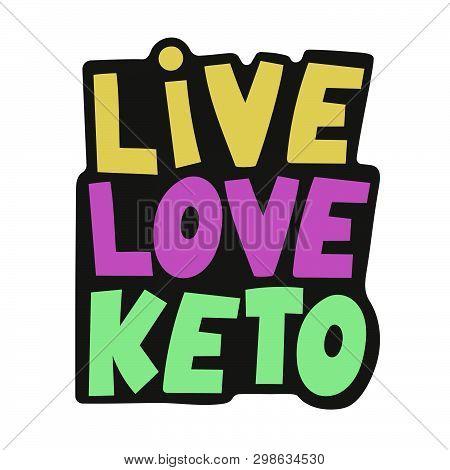 Live Love Keto Healthy Food Low Carb Keto Diet Lifestyle Nutrition Problem Lettering Slogan Banner V