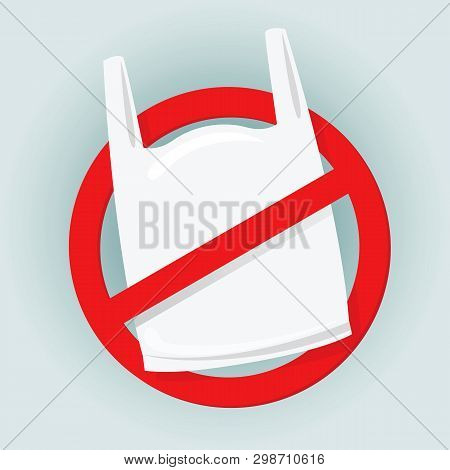 Signs Stop Using Bag Plastic Waste, Refusal Of Disposable Plastic Bags, Ban Plastic Bag, Red Signs F