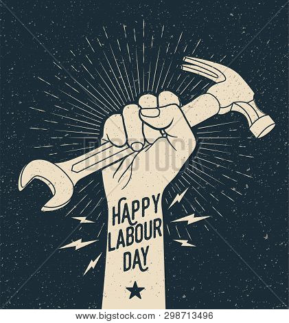 Hand Drawn Styled Illustration Of The Fist Holding Wrench And Hummer. Poster For World Labour Day1 M