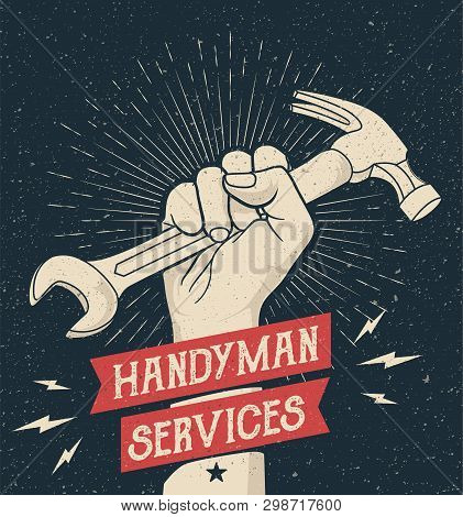 Hand Drawn Styled Illustration Of The Fist Holding Wrench And Hummer. Emblem For Handyman Services W