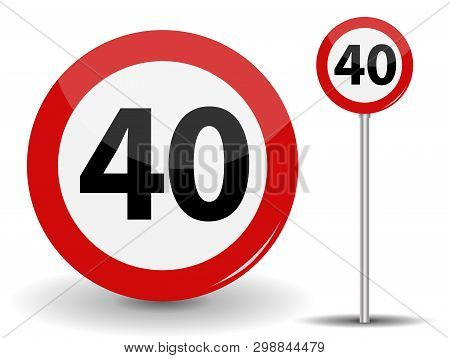 Round Red Road Sign Speed Limit 40 Kilometers Per Hour.  Illustration.
