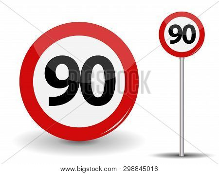 Round Red Road Sign Speed Limit 90 Kilometers Per Hour.  Illustration.