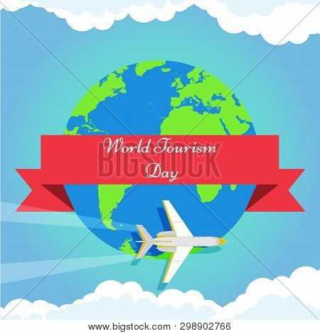 World Tourism Day Background With Green Earth, Airplane And Clouds Vector Illustration Poster