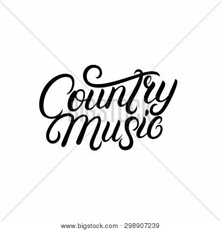 Country Music Hand Written Lettering. Typography For Cards, Events, Music Festival, Promotions, Post