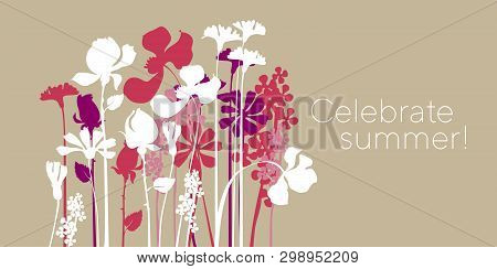 Celebrate Summer Hand Drawn Vector Banner Concept. Wild Flowers Silhouette Illustration With Typogra