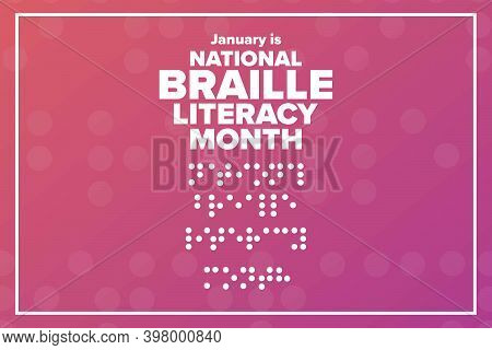 January Is National Braille Literacy Month. Holiday Concept. Template For Background, Banner, Card,