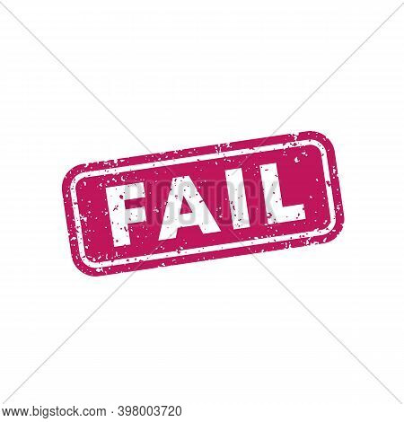Fail Stamp On White, Vector, Eps 10 File, Easy To Edit