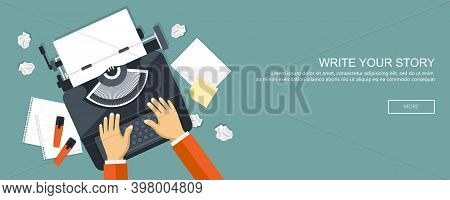 Write Your Story Business Banner For Journalism. Literature And Blogging. Flat Vector Illustration
