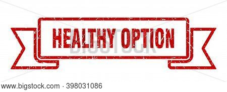 Healthy Option Ribbon. Healthy Option Grunge Band Sign. Healthy Option Banner