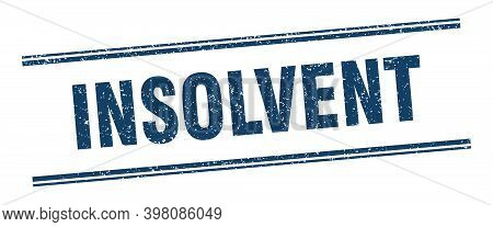 Insolvent Stamp. Insolvent Label. Square Grunge Sign