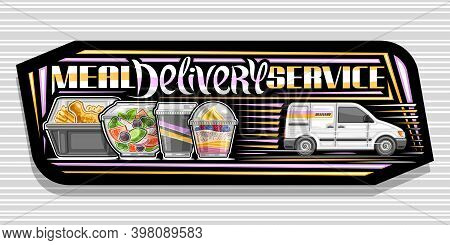Vector Banner For Meal Delivery Service, Black Decorative Sign With Illustration Of Delivery Van, He