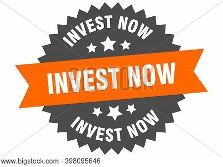 Invest Now Sign. Invest Now Circular Band Label. Round Invest Now Sticker