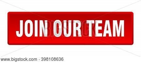 Join Our Team Button. Join Our Team Square Red Push Button