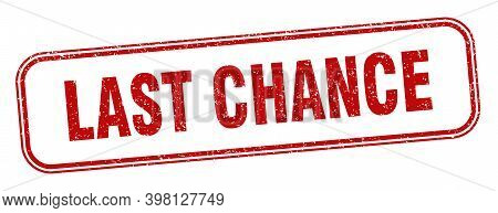 Last Chance Stamp. Last Chance Square Grunge Sign. Label