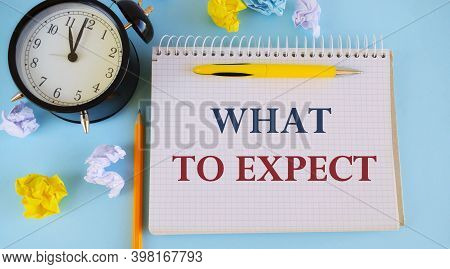Handwriting Text Writing What To Expect. Concept Meaning Asking About Regard Something As Likely To