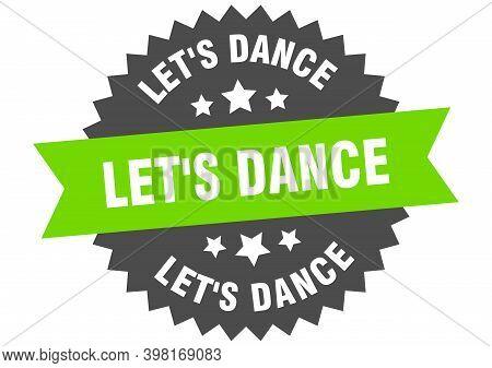 Lets Dance Sign. Lets Dance Circular Band Label. Round Lets Dance Sticker
