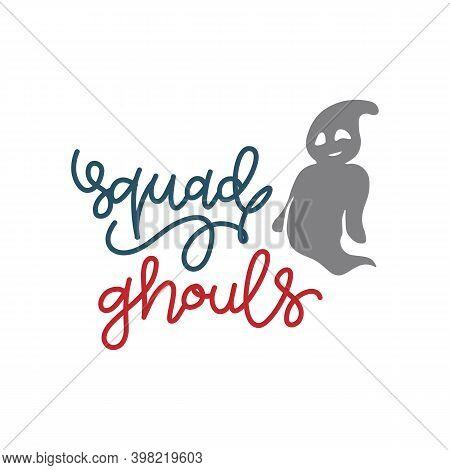 Squad Ghouls Gift T Shirt Design Funny Halloween Tee Shirts Custom Graphic Tee. Halloween Gift Idea,