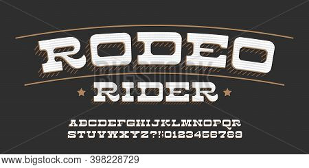 Rodeo Rider Alphabet Font. Type Letters And Numbers In Retro Style. Stock Vector Typescript For Your