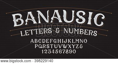 Banausic Alphabet Font. Hand Drawn Letters And Numbers. Stock Vector Typescript For Your Typography