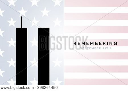 Remember 9 11. Illustration Of The Twin Towers Representing The Number Eleven. 20 Years Of Patriot D