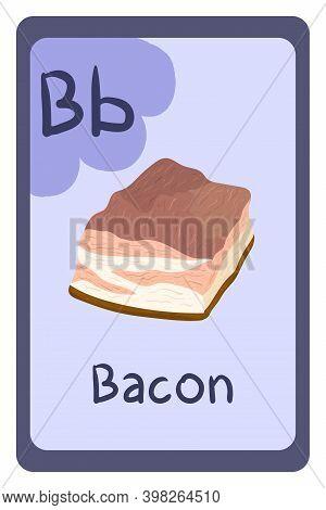 Education Flash Card Abc, Letter B - Bacon. Template Design. Primary School Kids. Phonics Flashcard.