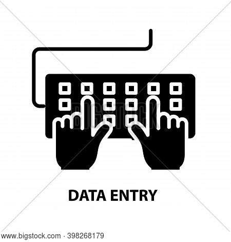 Data Entry Icon, Black Vector Sign With Editable Strokes, Concept Illustration