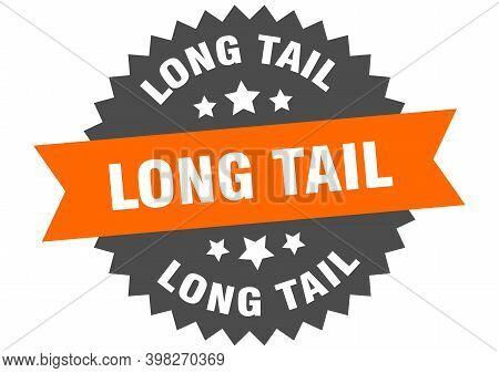 Long Tail Sign. Long Tail Circular Band Label. Round Long Tail Sticker