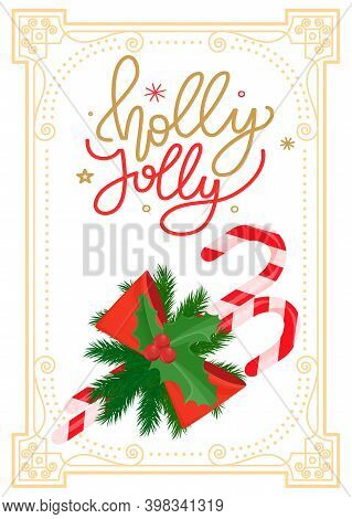 Holy Jolly Christmas, Striped Candy Sticks Decorated By Mistletoe Holly Berries And Bow Vector. Spru