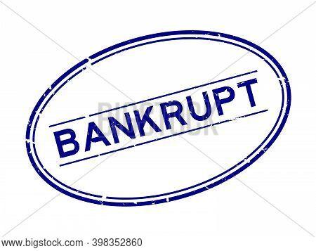 Grunge Blue Bankrupt Word Oval Rubber Seal Stamp On White Background
