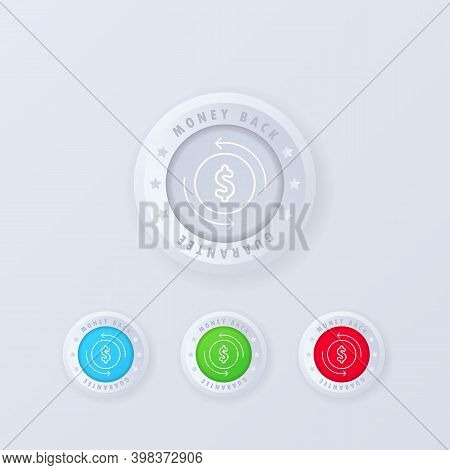 Money Back Guarantee Button In 3d Style. Guarantee Badge. Money Back Icon Set. Vector Illustration