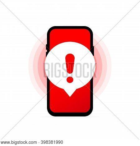Alert Message Mobile Notification. Smartphone Virus Problem. Danger Error Alerts. Insecure Messaging