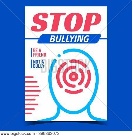 Stop Bullying Creative Promotion Poster Vector. Bullying Social Problem Of Humanity, Sad Human On Ad