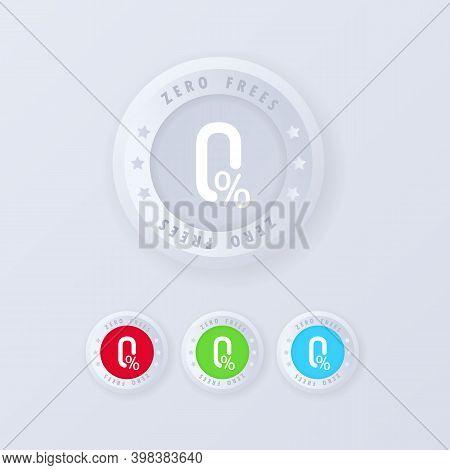 Zero Fees Button In 3d Style. Zero Fees Icon Set, Stamp. Vector Certificate Icon. Vector Illustratio