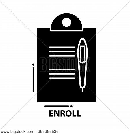 Enroll Icon, Black Vector Sign With Editable Strokes, Concept Illustration
