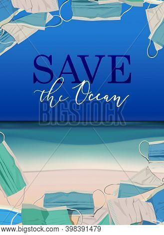 Stop Wrong Face Masks Disposal. Medical Supplies Polluting The Ocean Beach. Vertical Poster. Pollute