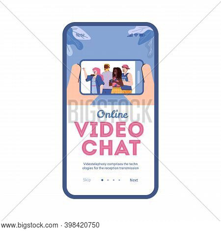 Mobile App For Online Video Chat On Phone Screen. Remote Communication Via Internet For Family Or Fr
