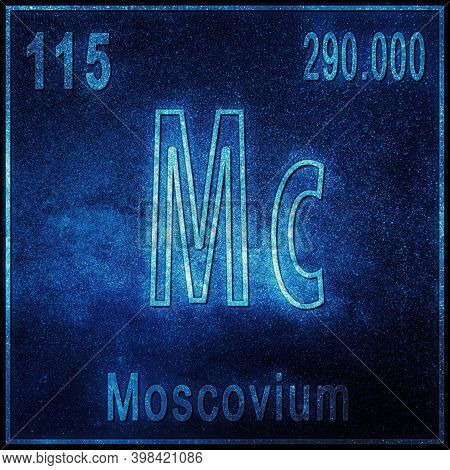 Moscovium Chemical Element, Sign With Atomic Number And Atomic Weight, Periodic Table Element