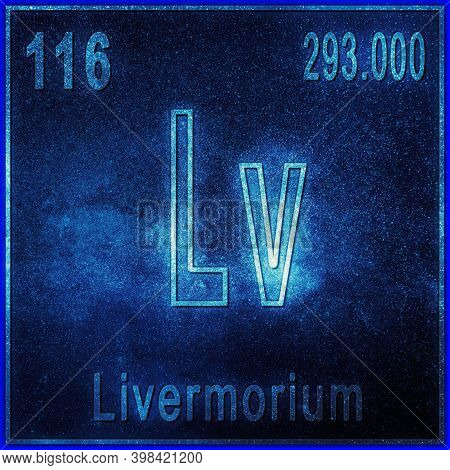 Livermorium Chemical Element, Sign With Atomic Number And Atomic Weight, Periodic Table Element