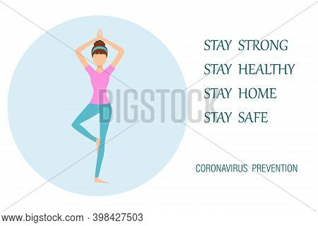 Covid-19 Quarantine Concept Stay Strong Stay Healthy Stay Home Stay Safe Yoga Girl At Home. Vector I