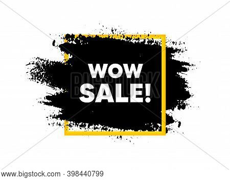 Wow Sale. Paint Brush Stroke In Square Frame. Special Offer Price Sign. Advertising Discounts Symbol