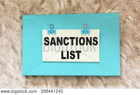 Text List Of Sanctions On Green Paper. Government Act For The Concept Of Countries Under Sanctions.
