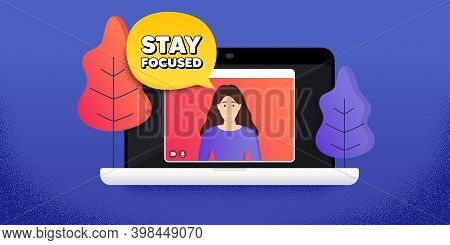 Stay Focused Motivation Quote. Video Call Conference. Remote Work Banner. Motivational Slogan. Inspi