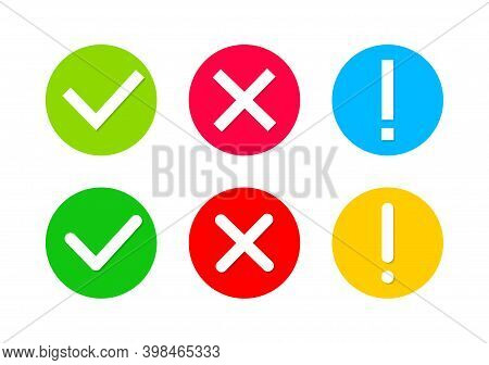 Check Mark And Cross. Icon Of Tick, Warning And X. Green, Red, Yellow Circles With Signs Of Right, W
