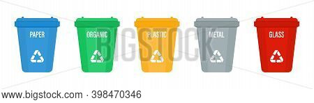 Set Of Color Recycle Garbage Bins Different Types Of Waste. Bin With Recycle Symbol For Plactic , Or
