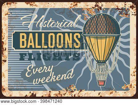 Air Balloons Flights Rusty Plate, Vector Aerostat Vintage Rust Tin Sign, Historical Flights Retro Po
