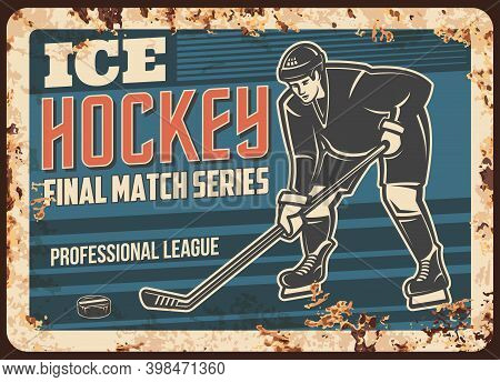 Ice Hockey Professional League Match Rusty Metal Plate. Ice Hockey Team Player Skating On Rink, Cont