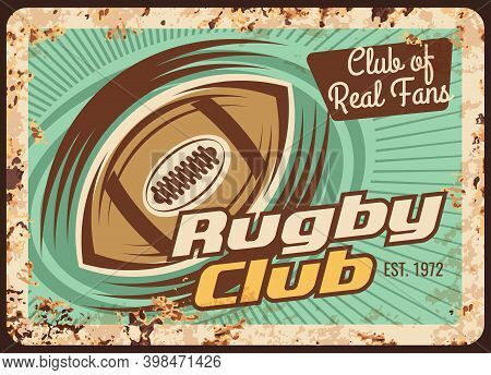 Rugby Club Rusty Metal Plate, Vector Ball In Motion With Trail On Vintage Grunge Rust Tin Background