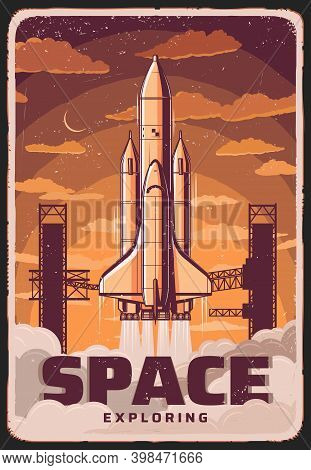Space Exploring, Vector Rocket Take Off Spaceport, Science Cosmodrome Vintage Poster. Missile Booste